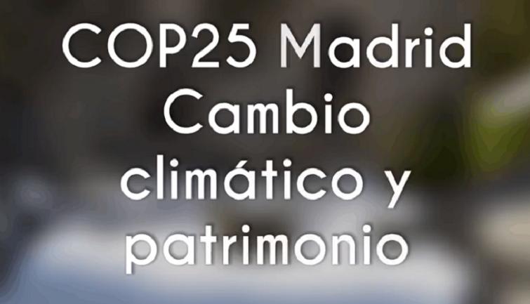 COP25 Madrid Cambio climático y patrimonio